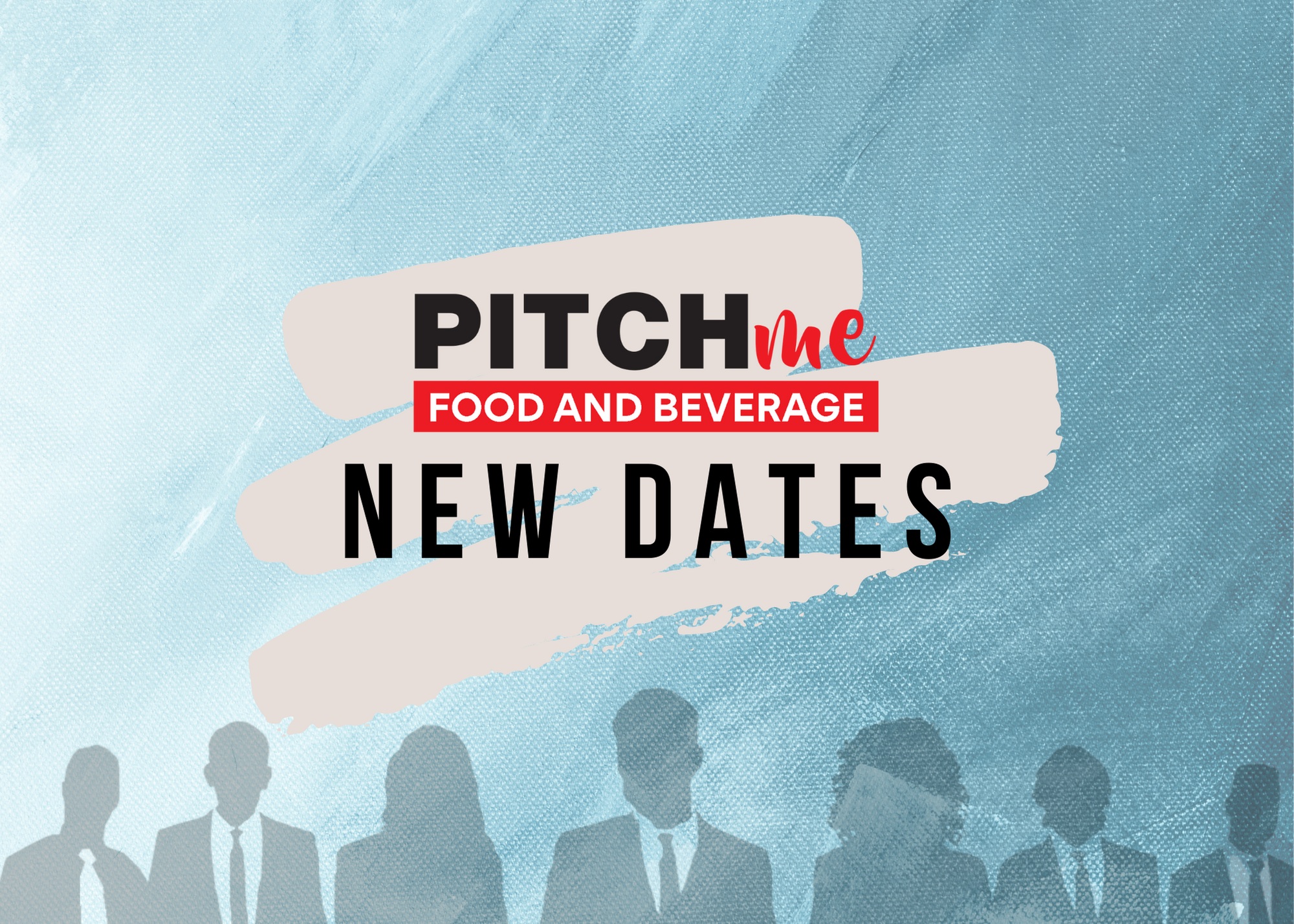 New Dates for PITCHme Food & Beverage